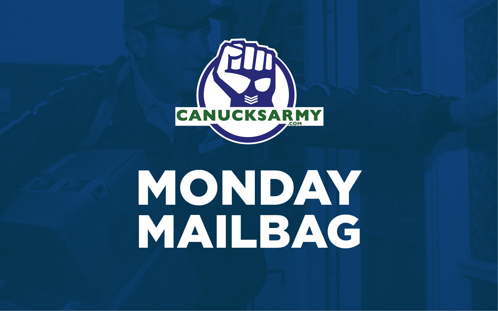 CanucksArmy Monday Mailbag: January 15th — Part Deux